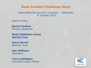 Buzz Coastal Challenge Days Sustainable Tourism and recreation  -  Abereiddy  5 th  October 2012