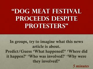 """Dog  Meat Festival Proceeds Despite  Protesters"""
