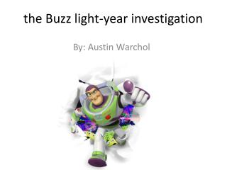 the Buzz light-year investigation