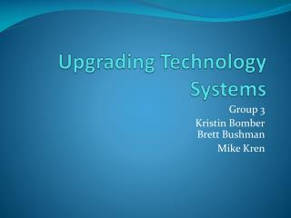 Upgrading Technology Systems