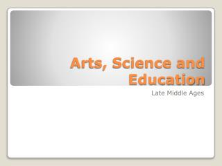 Arts, Science and Education