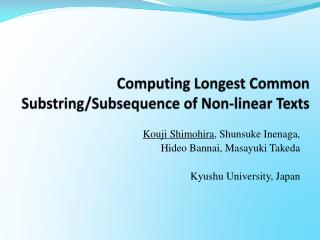 Computing Longest Common  Substring/Subsequence of Non-linear Texts