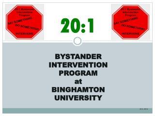 20:1 BYSTANDER  INTERVENTION PROGRAM at BINGHAMTON UNIVERSITY