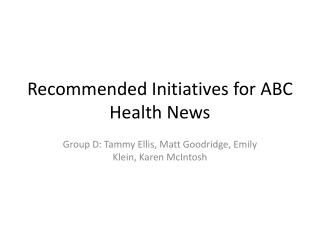 Recommended Initiatives for ABC Health News