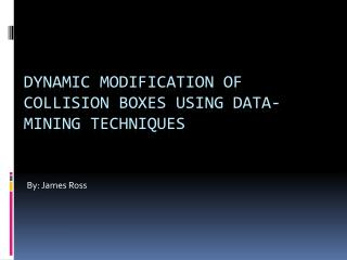 Dynamic Modification of Collision Boxes Using Data-Mining Techniques