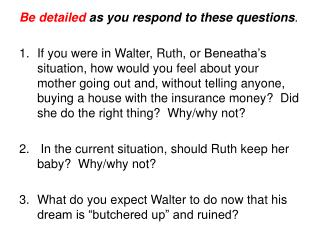 Be detailed  as you respond to these questions .