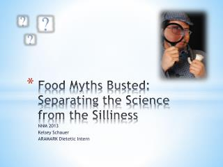 Food Myths Busted: Separating the Science from the Silliness