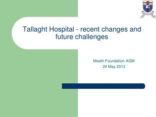 Tallaght Hospital - recent changes and future challenges