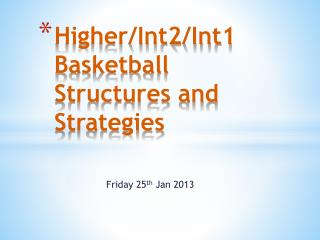 Higher/Int2/Int1 Basketball Structures and Strategies