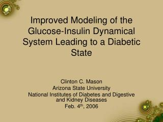 Improved Modeling of the Glucose-Insulin Dynamical System Leading to a Diabetic State