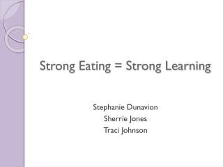 Strong Eating = Strong Learning