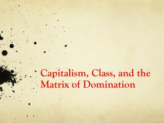 Capitalism, Class, and the Matrix of Domination