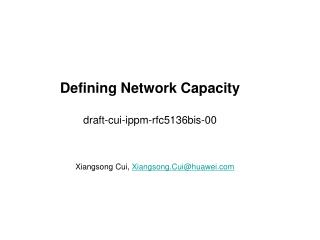 Defining Network Capacity draft-cui-ippm-rfc5136bis-00