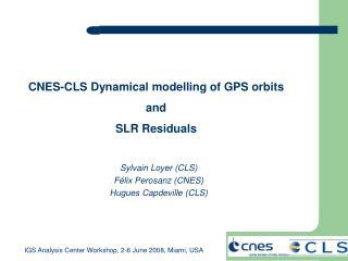 Sylvain Loyer CLS F lix Perosanz CNES Hugues Capdeville CLS
