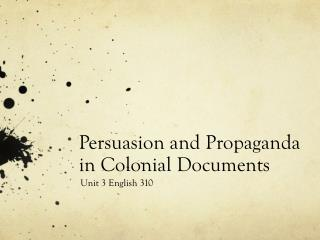 Persuasion and Propaganda in Colonial Documents