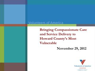Bringing Compassionate Care and Service Delivery to  Howard County's Most Vulnerable