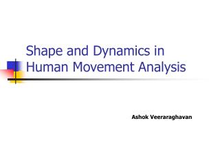 Shape and Dynamics in Human Movement Analysis