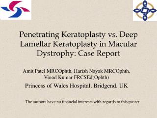 Penetrating Keratoplasty vs. Deep Lamellar Keratoplasty in Macular Dystrophy: Case Report