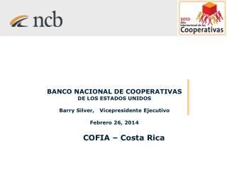 BANCO NACIONAL DE COOPERATIVAS DE LOS ESTADOS UNIDOS Barry  Silver,    Vicepresidente Ejecutivo