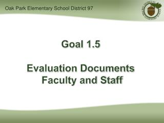 Goal 1.5  Evaluation Documents   Faculty and Staff