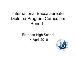 International Baccalaureate Diploma Program Curriculum Report