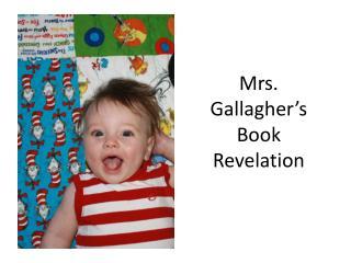 Mrs. Gallagher's Book Revelation