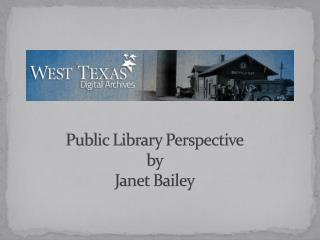 Public Library Perspective by  Janet Bailey
