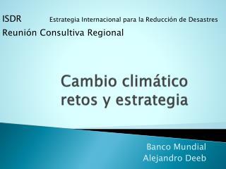 Cambio climático retos y estrategia