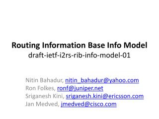 Routing Information Base Info  Model draft -ietf-i2rs-rib-info-model-01