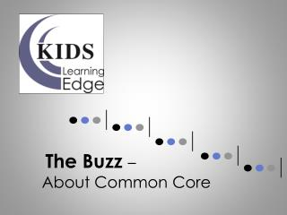 The Buzz  –  About Common Core
