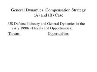General Dynamics: Compensation Strategy A and B Case