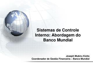 Sistemas de Controle Interno: Abordagem do Banco Mundial