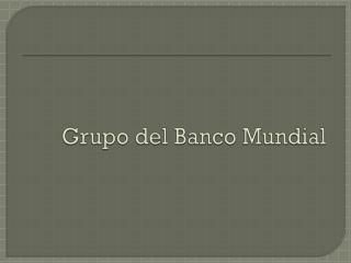 Grupo del Banco Mundial