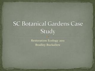 SC Botanical Gardens Case Study