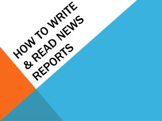 How to write   & Read News Reports