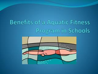 Benefits of a Aquatic Fitness Program in Schools