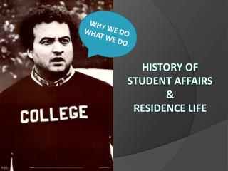 History of  Student Affairs  &  Residence Life
