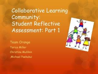 Collaborative Learning Community:  Student Reflective Assessment: Part 1