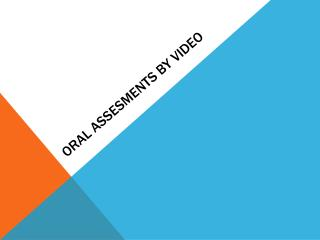 ORAL ASSESMENTS BY VIDEO