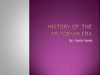 History of the Victorian Era