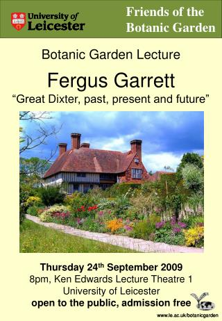"Botanic  Garden  Lecture Fergus Garrett "" Great  Dixter , past, present and future """