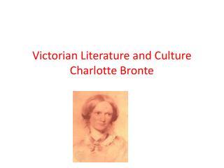 Victorian Literature and Culture Charlotte Bronte