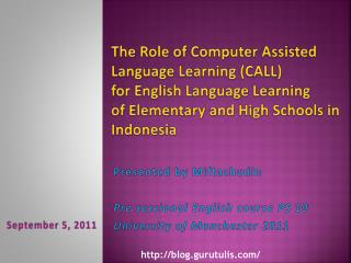 Presented by Miftachudin Pre sessional English course PS 10 University of Manchester 2011