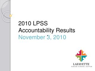 2010 LPSS  Accountability Results November 3, 2010