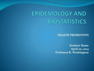 EPIDEMOLOGY AND BIOSTATISTICS