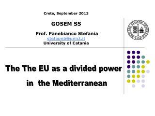 Crete,  September  2013 GOSEM SS Prof . Panebianco  Stefania stefapnb@unict.it