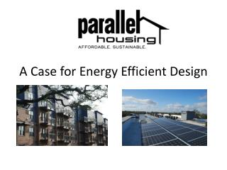 A Case for Energy Efficient Design