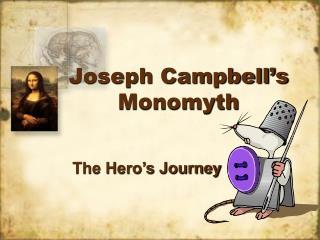 Joseph Campbell s Monomyth