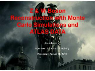Z & W Boson Reconstruction with Monte Carlo Simulations and ATLAS DATA