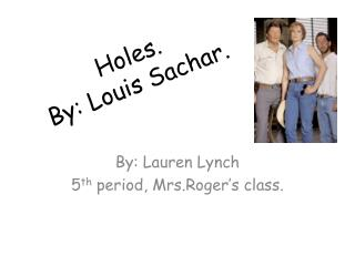 Holes. By: Louis Sachar.